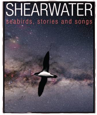 Shearwater: seabirds, stories and songs